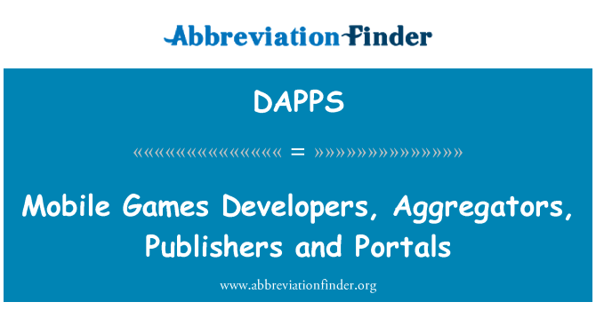 DAPPS: Mobile Games Developers, Aggregators, Publishers and Portals