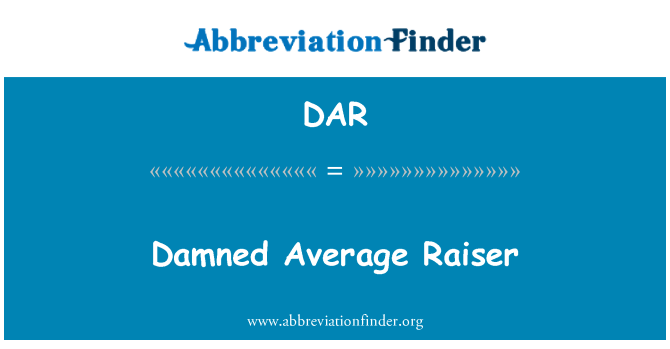 DAR: Damned Average Raiser