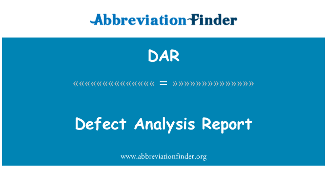 DAR: Defect Analysis Report