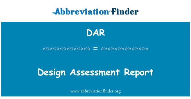 DAR: Design Assessment Report