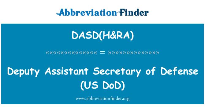 DASD(H&RA): Deputy Assistant Secretary of Defense   (US DoD)