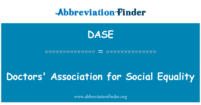DASE: Asociación de médicos para la igualdad Social