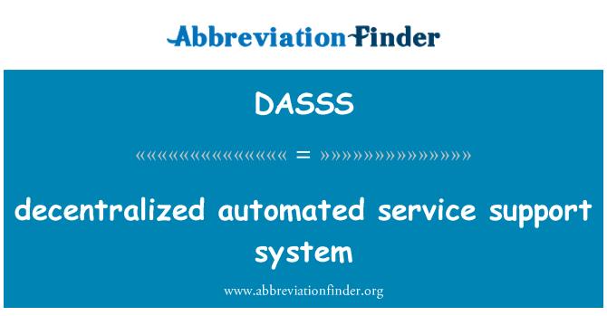 DASSS: Adem-i merkeziyetçi otomatik servis destek sistemi