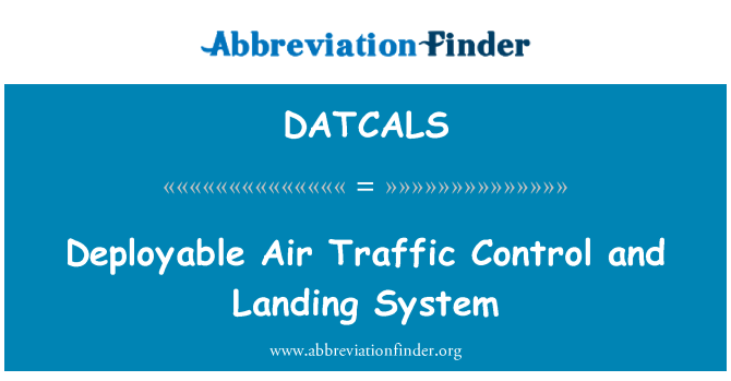 DATCALS: Deployable Air Traffic Control and Landing System