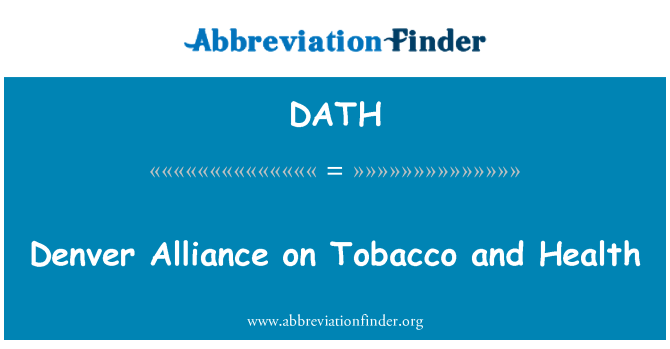 DATH: Denver Alliance on Tobacco and Health