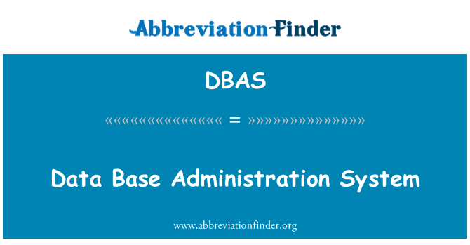DBAS: Data Base Administration System