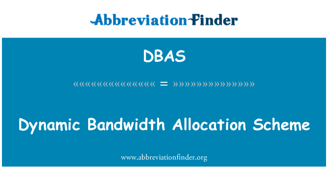 DBAS: Dynamic Bandwidth Allocation Scheme