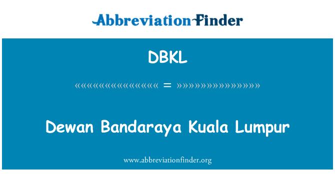 DBKL: Dewanu Bandaraya Kuala Lumpur