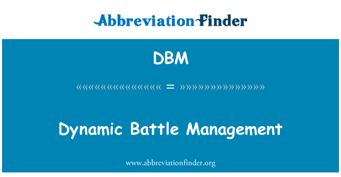 DBM: Dynamic Battle Management