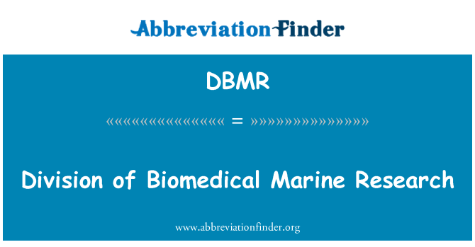 DBMR: Division of Biomedical Marine Research