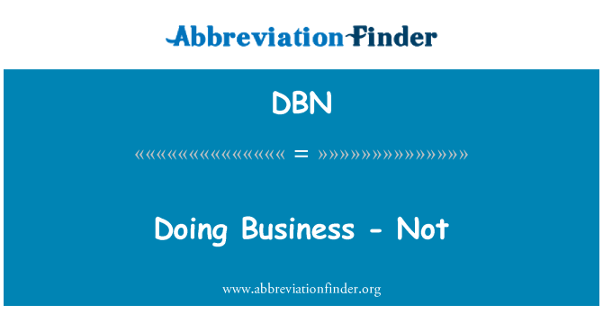 DBN: Doing Business - Not