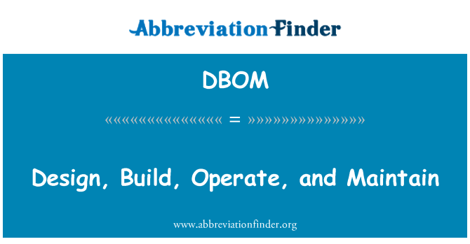 DBOM: Design, Build, Operate, and Maintain