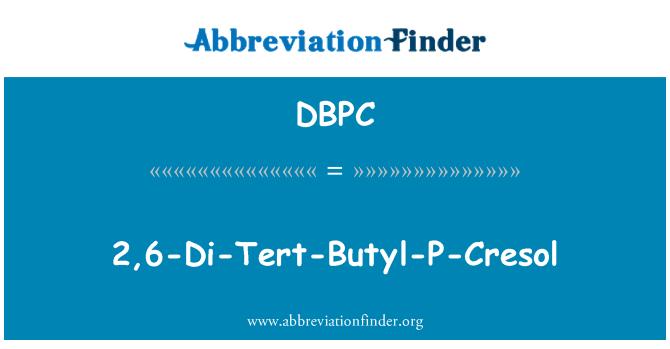 DBPC: 2,6-di-tert-butyl-P-cresol