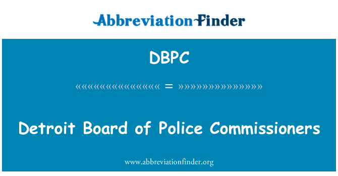 DBPC: Detroit Board of Police Commissioners