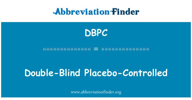 DBPC: Doble ciego controlados con Placebo