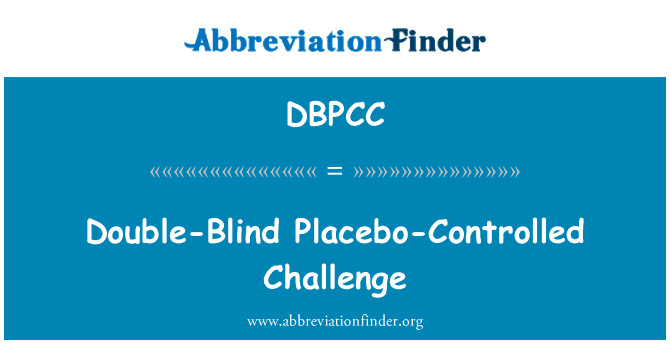 DBPCC: Double-Blind Placebo-Controlled Challenge