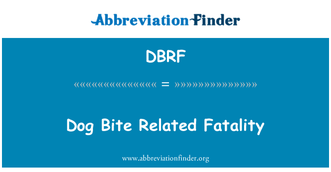DBRF: Dog Bite Related Fatality