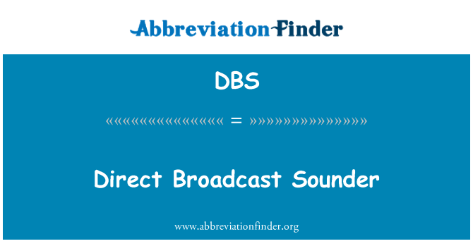 DBS: Direct Broadcast Sounder