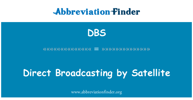 DBS: Direct Broadcasting by Satellite