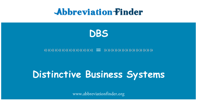 DBS: Distinctive Business Systems