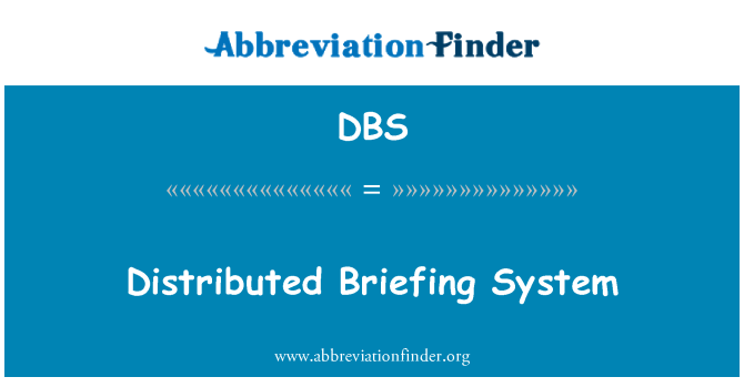 DBS: Distributed Briefing System