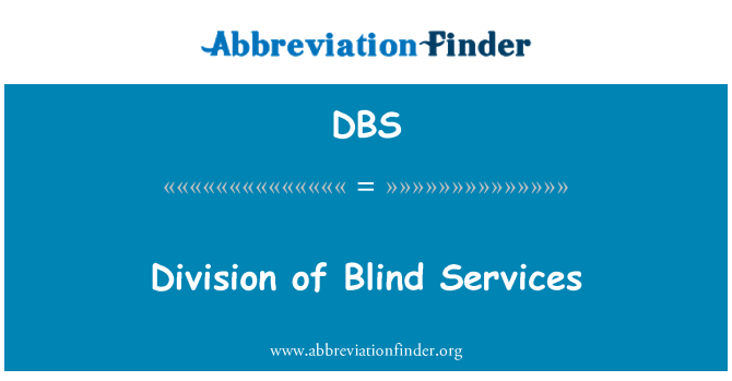DBS: Division of Blind Services