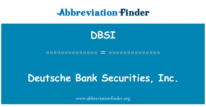 DBSI: Deutsche Bank Securities, Inc.