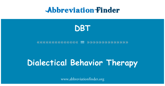 DBT: Dialectical Behavior Therapy