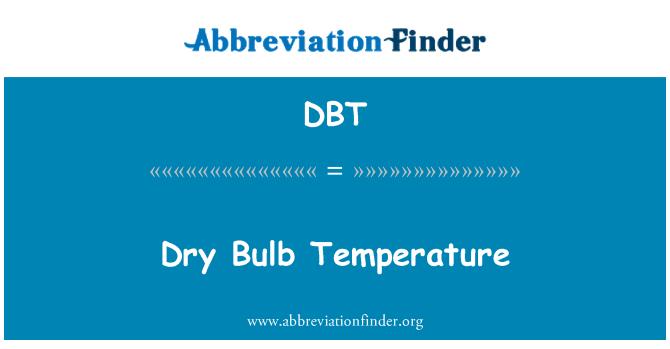 DBT: Dry Bulb Temperature
