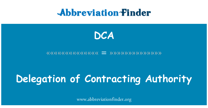 DCA: Delegation of Contracting Authority
