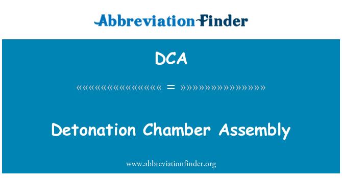 DCA: Detonation Chamber Assembly