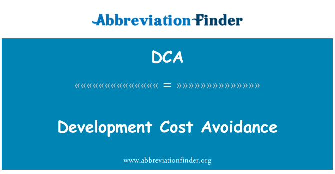 DCA: Development Cost Avoidance