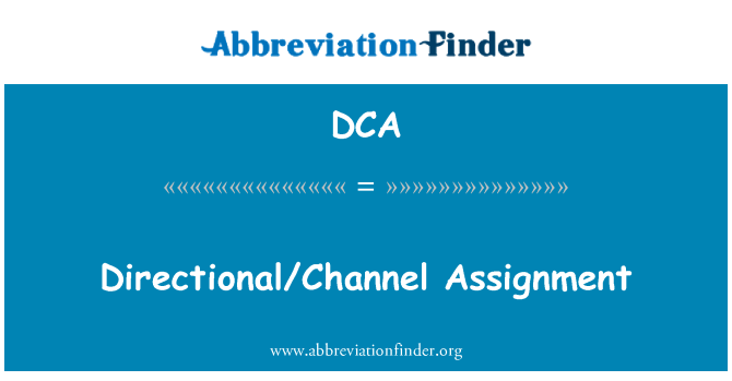 DCA: Directional/Channel Assignment