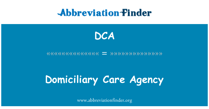 DCA: Domiciliary Care Agency