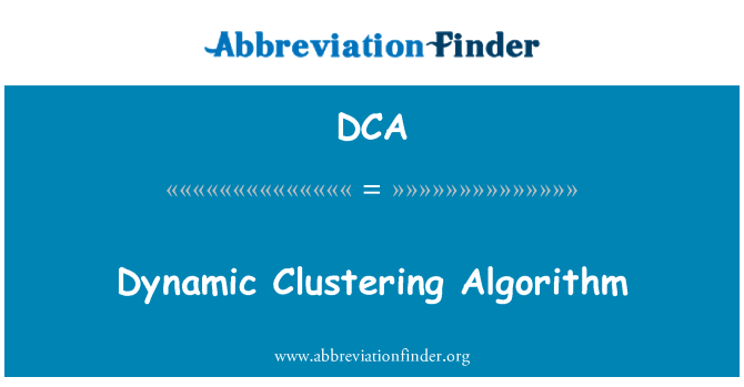 DCA: Dynamic Clustering Algorithm
