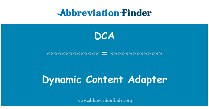 DCA: Dynamic Content Adapter