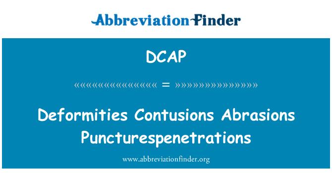DCAP: 畸形挫伤擦伤 Puncturespenetrations