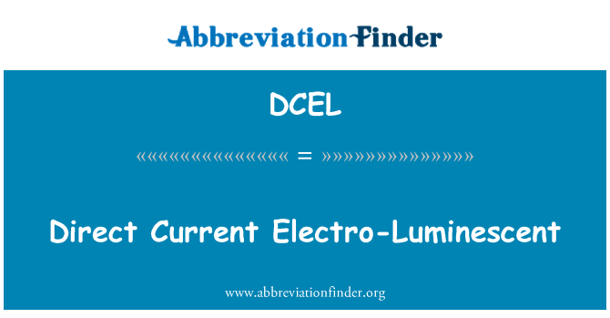 DCEL: Direct Current Electro-Luminescent
