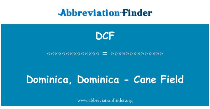 DCF: Dominica, Dominica - Cane Field