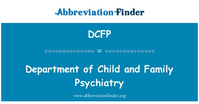 DCFP: Çocuk Bakanlığı ve aile psikiyatri