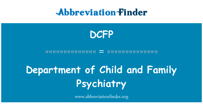 DCFP: Osakonna lapse ja pere psühhiaatria