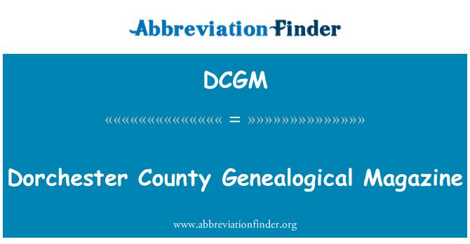 DCGM: Dorchester County Genealogical Magazine