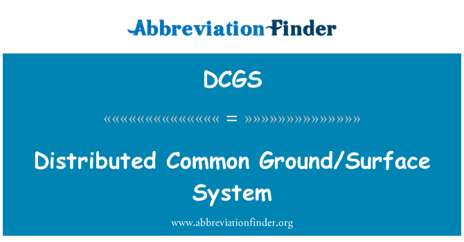 DCGS: Distributed/grondoppervlak Common System