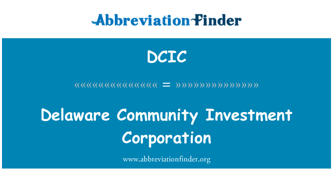 DCIC: Delaware Community Investment Corporation