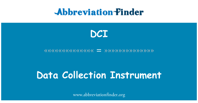 DCI: Data Collection Instrument