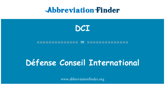 DCI: Défense Conseil International