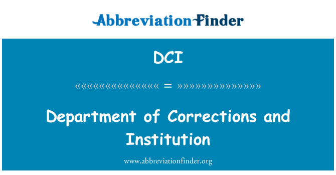 DCI: Department of Corrections and Institution