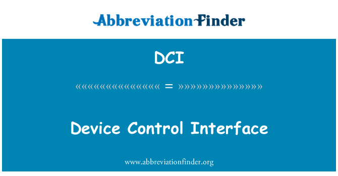 DCI: Device Control Interface
