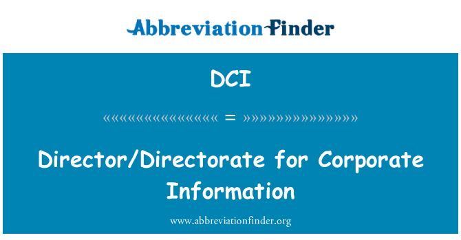 DCI: Director/Directorate for Corporate Information