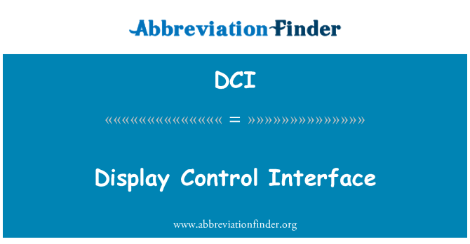 DCI: Display Control Interface